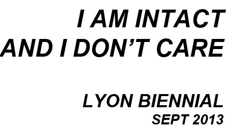 I AM INTACT AND I DONT CARE LYON